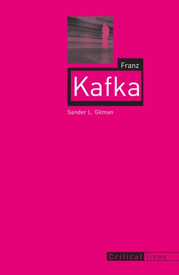 Franz Kafka ebook by Sander L. Gilman