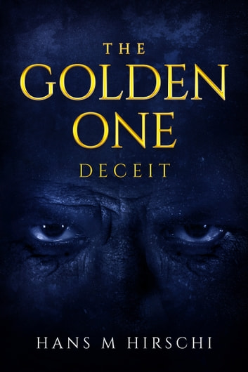 The Golden One: Deceit ebook by Hans M Hirschi