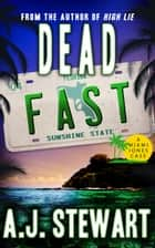 Dead Fast ebook by A.J. Stewart