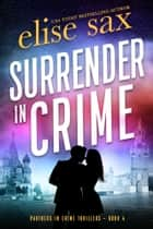 Surrender in Crime ebook by Elise Sax