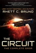 The Circuit - The Complete Saga ekitaplar by Rhett C. Bruno