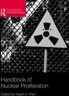 Handbook of Nuclear Proliferation ebook by Harsh V Pant