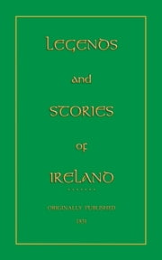 Legends and Stories of Ireland ebook by Lover, Samuel