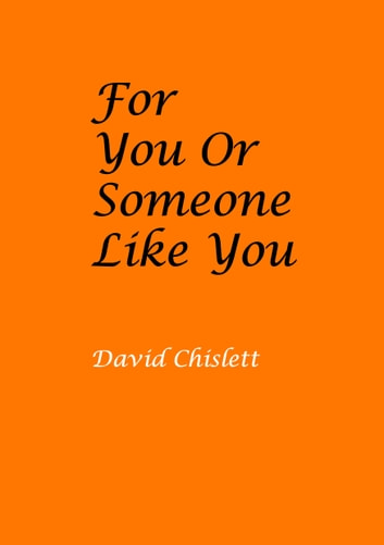 For You Or Someone Like You ebook by David Chislett
