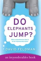 Do Elephants Jump? ebook by David Feldman