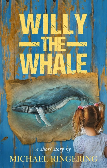 Willy the Whale ebook by Michael Ringering