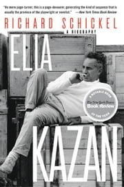 Elia Kazan ebook by Richard Schickel
