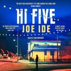 Hi Five - An electrifying combination of Holmesian mystery and SoCal grit audiobook by Joe Ide