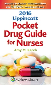 2016 Lippincott Pocket Drug Guide for Nurses ebook by Amy M. Karch
