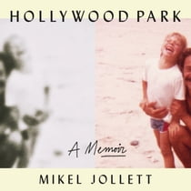 Hollywood Park - A Memoir livre audio by Mikel Jollett, Mikel Jollett