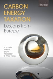Carbon-Energy Taxation - Lessons from Europe ebook by