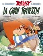 La gran travessia ebook by René Goscinny, Albert Uderzo, Berta