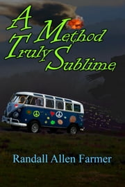 A Method Truly Sublime ebook by Randall Allen Farmer