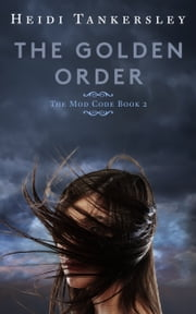 The Golden Order ebook by Heidi Tankersley