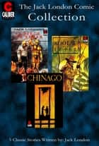 Jack London Comic Collection ebook by Jack London, Gary Reed, Ron McCain,...