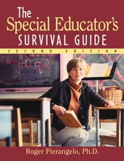The Special Educator's Survival Guide ebook by Roger Pierangelo Ph.D.