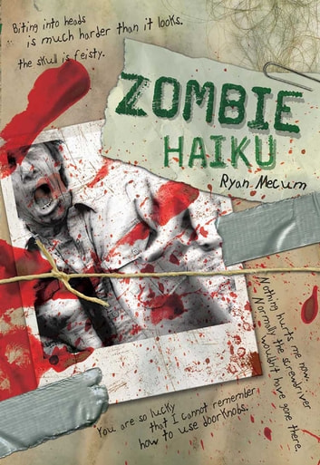 Zombie Haiku - Good Poetry For Your...Brains ebook by Ryan Mecum