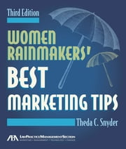 Women Rainmakers' Best Marketing Tips ebook by Theda Snyder