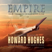 Empire - The Life, Legend, and Madness of Howard Hughes audiobook by Donald L. Barlett, James B. Steele