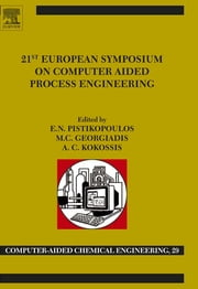 21st European Symposium on Computer Aided Process Engineering ebook by E. N. Pistikopoulos,Michael C. Georgiadis,Antonis C. Kokossis