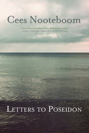 Letters to Poseidon ebook by Cees Nooteboom