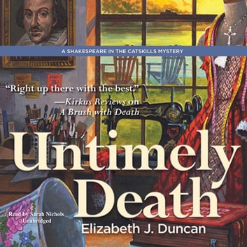 Untimely Death - A Shakespeare in the Catskills Mystery audiobook by Elizabeth J. Duncan