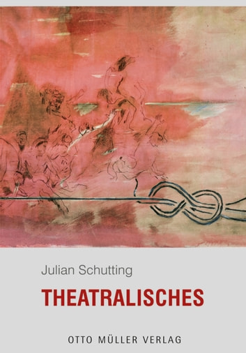 Theatralisches ebook by Julian Schutting