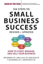 Six Steps to Small Business Success ebook by Bert Doerhoff,Lowell Lillge,David Lucier,R. Sean Manning,C. Gregory Orcutt