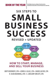 Six Steps to Small Business Success - How to Start, Manage, and Sell Your Business ebook by Bert Doerhoff,Lowell Lillge,David Lucier,R. Sean Manning,C. Gregory Orcutt