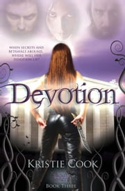 Devotion - (Soul Savers #3) ebook by Kristie Cook