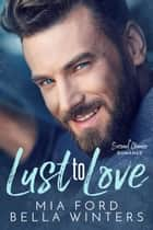 Lust To Love ebook by Mia Ford, Bella Winters