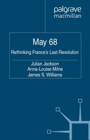5/1/1968 - Rethinking France's Last Revolution ebook by J. Jackson,A. Milne,J. Williams