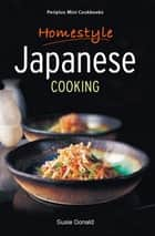 Mini Homestyle Japanese Cooking ebook by Susie Donald