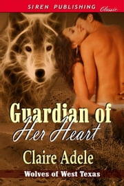Guardian of Her Heart ebook by Claire Adele
