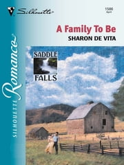 A Family to Be ebook by Sharon De Vita