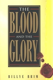 Blood and the Glory ebook by Billye Brim