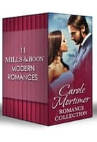 Carole Mortimer Romance Collection (Mills & Boon e-Book Collections) ebook by Carole Mortimer