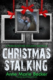 Christmas Stalking - A Mindhunters Holiday Novella ebook by Anne Marie Becker