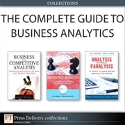 The Complete Guide to Business Analytics (Collection) ebook by Babette E. Bensoussan,Craig S. Fleisher,Thomas H. Davenport