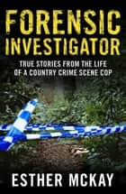Forensic Investigator ebook by Esther McKay