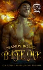 Bite Me ebook by Mandy Rosko