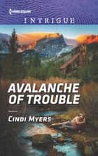 Avalanche of Trouble ebook by Cindi Myers