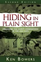 Hiding in Plain Sight, 2nd Edition ebook by Ken Bowers