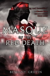 Masque of the Red Death ebook by Bethany Griffin