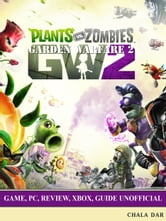 plants vs zombies garden warfare 2 game pc review xbox guide unofficial - Plants Vs Zombies Garden Warfare 2 Xbox 360