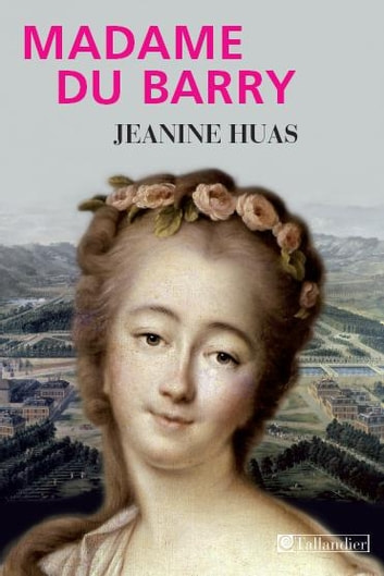 Madame du Barry ebook by Jeanine Huas