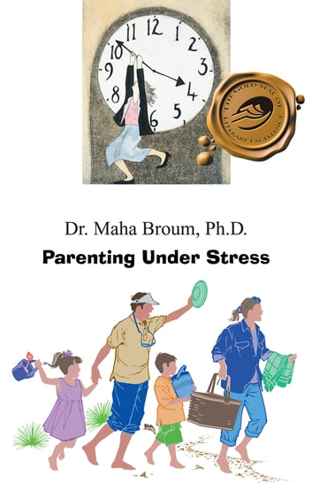 Parenting Under Stress ebook by Dr. Maha Broum, Ph.D.