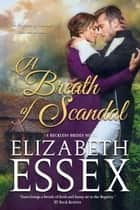 A Breath of Scandal ebook by Elizabeth Essex