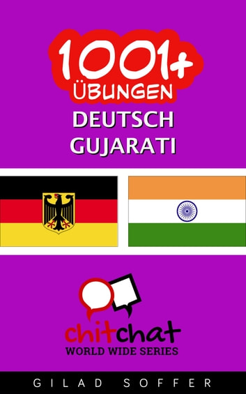 1001+ Übungen Deutsch - Gujarati ebook by Gilad Soffer