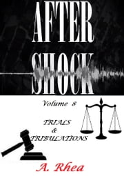 Aftershock - Trial & Tribulation ebook by A. Rhea